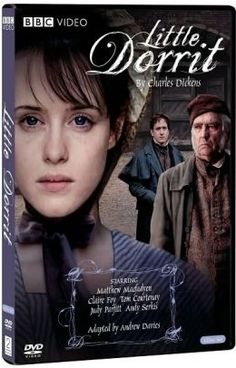 Little Dorrit, very well done series by the BBC