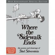 Where the Sidewalk Ends... the poems and drawing of Shel Silverstein.