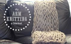 Beautiful and Simple – DIY Arm Knitting a Blanket – Tutorial and Video, thinking shawl or scarves as I think it would be too loopy as a blanket... but not sure.  I'd have to try it.  @Michelle Flynn Floriolli White