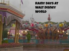 Rainy Days at Walt Disney World - Don't Worry ... you can still have fun!