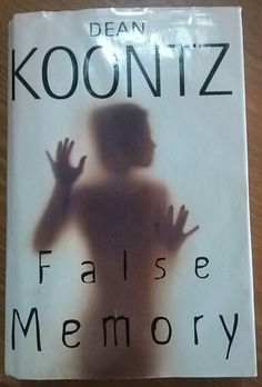 False Memory by Dean Koontz: It's a fear more paralyzing than falling. More terrifying than absolute darkness. More horrifying than..Read More Here http://www.deankoontz.com/false-memory/  #Books #Reading #Fiction #Contemporary #Suspense #Horror #DeanKoontz