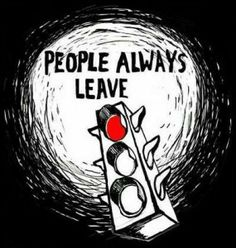 people always leave...