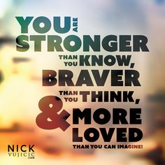 You are stronger tha