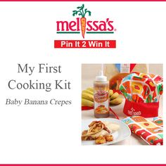 """Our February Pin It 2 Win It Item is Melissa's """"My First Cooking Kit!"""" It's ideal for the beginner chefs and kids who love to be in the kitchen.  Included in each kit are Melissa's Ready-To-Eat Crepes, Caramel Dessert Sauce and 3 lbs. of Baby Bananas, as well as a Handstand Kid's chef hat, oven mitt, and matching apron. Re-Pin and Good Luck!!!!"""