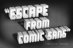 Escape From Comic Sans