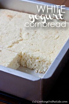 White Yogurt Cornbread ...get the #recipe at www.cookingontheside.com