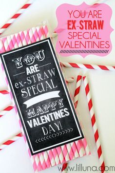 You are Ex-STRAW Special Valentines. Cute idea! Free prints on { lilluna.com } #valentines