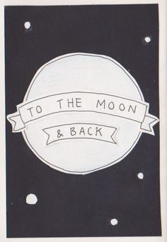 to the moon & back...
