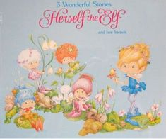 I loved my Herself the Elf dolls and records!!