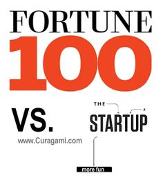 Startups Vs. Fortune 100: Keep Thinking Like a Startup