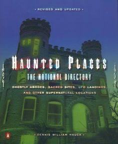 Haunted Places: The National Directory