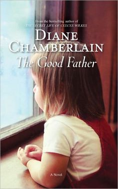 The Good Father by Diane Chamberlain - Check it out from the Brooks Public Library today! http://ow.ly/aMj5L