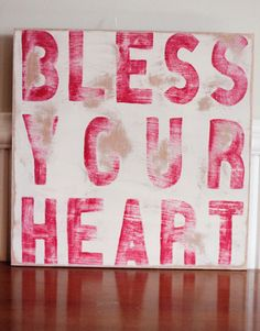 Bless Your Heart  Hand Painted Sign by TheHouseofBelonging on Etsy, $20.00