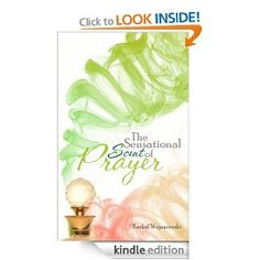 The Sensational Scent of Prayer: What does prayer smell like? Hannah sets the example through her two prayers.