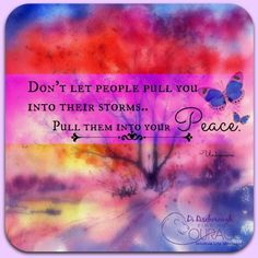 Pull others into your peace!