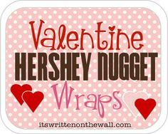 Valentine Hershey Nugget Wrap Printables-So many Options!