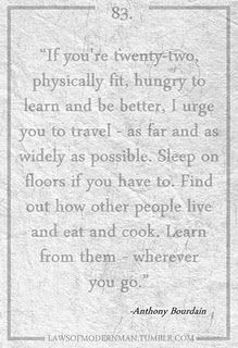 Anthony Bourdain travel wisdom