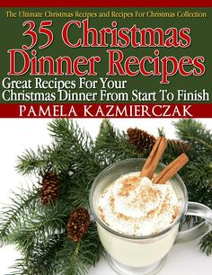 great christmas dinners recipes | 35 Christmas Dinner Recipes - Great Recipes For Your Christmas Dinner ...