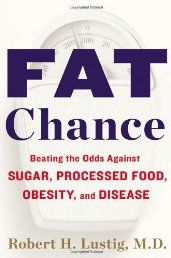 "Fat Chance: Beating the Odds Against Sugar, Processed Food, Obesity, and Disease by Robert H Lustig. Robert Lustig's 90-minute YouTube video ""Sugar: The Bitter Truth"", has been viewed more than two million times. Now, in this much anticipated book, he documents the science and the politics that has led to the pandemic of chronic disease over the last 30 years. Click The pic To Read More Or To Purchase This bestseller"