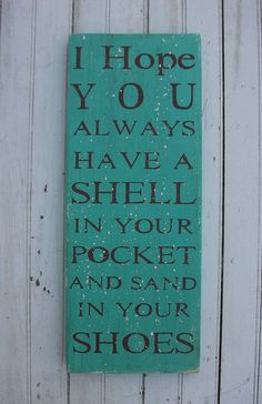 I hope you always have a shell in your pocket