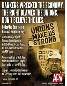 Unions support working people. The so-called Right-to-Work is a right to be poor, without insurance or retirement benefits.
