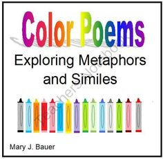 FREE!  Color Poems from Mary Bauer on TeachersNotebook.com -  - Included are some patterns for writing poems about color using metaphors and similes.  I have included several examples that I have written.