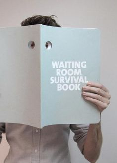 Waiting Room Survival Book.