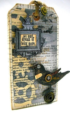 Steampunk Tag ~ We must dream of being more.