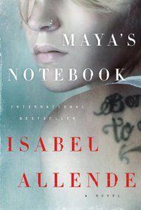 Maya's Notebook : A Novel by Isabel Allende (BM)