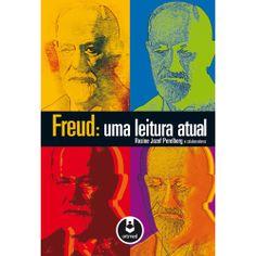 PERELBERG, Rosine . Freud: uma leitura atual. Porto Alegre: Artmed, 2012. 288 p.