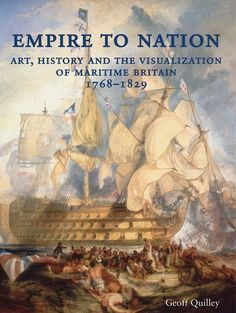 COMING SOON - Availability: http://130.157.138.11/record= Empire to Nation Art, History and the Visualization of Maritime Britain, 1768-1829 / Geoff Quilley