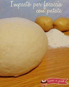 Impasto focaccia con patate lesse| Ricetta impasto focaccia soffice