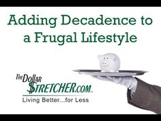 Add some decadence to your frugal lifestyle!