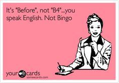 I like proper English :)