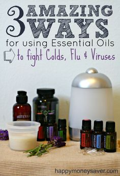 3 Amazing ways for using Essential Oils to fight Colds, Flu's and Viruses.
