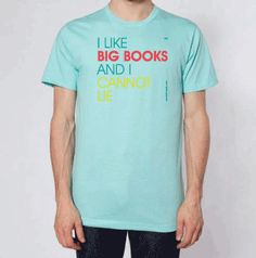 I Like Big Books And I Cannot Lie - American Apparel Unisex Fine Jersey Cotton T-shirt - Light Aqua