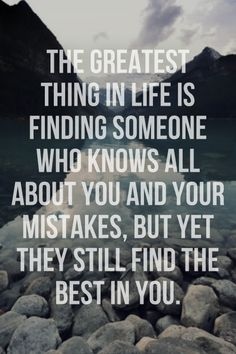 they still find the best in you boyfriend, quote life, true, word, live
