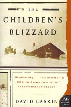 Nonfiction book...A story about underreported events in American history.....  About a devastating blizzard in the Dakotas and Nebraska in1888 that left hundreds dead, many of them were school children trying to make their way home from country schools. It's a sad but very interesting book about history and Extreme weather. Very moving stories about the families/settlers that lived there.