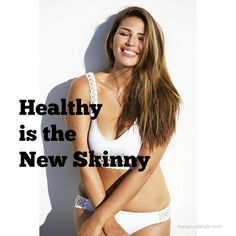 Healthy is the New Skinny!