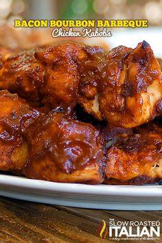 Bacon Bourbon Barbeque Chicken Kabobs