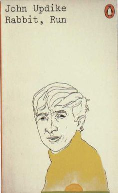 """I would love this cover so much if the sketch was of """"Rabbit"""" instead of Updike himself. So beautiful though."""