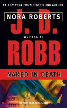 Naked in death by J.D. Robb.  Click the cover image to check out or request the mystery kindle.