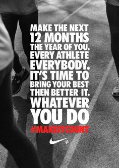 don't wait until January - start right now and #makeitcount! #nike