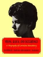 Young, Black, and Determined : a Biography of Lorraine Hansberry, by Pat McKissack