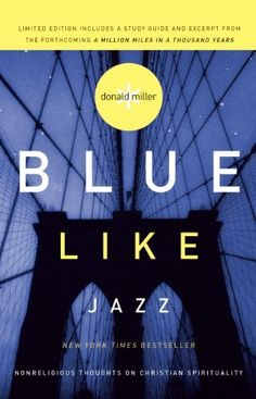 Blue Like Jazz: Nonreligious Thoughts on Christian Spirituality by Donald Miller, http://www.amazon.com/dp/B007D6I3VW/ref=cm_sw_r_pi_dp_31J9tb1V04DHB