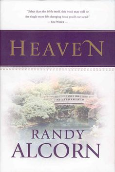 Heaven by Randy Alcorn. My Grandpa was reading this book the last time I got to spend time with him.