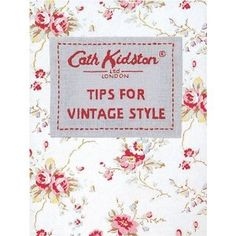 Cath Kidston - Tips for Vintage Style