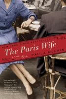 "The Paris Wife by Paula McClain- Meeting through mutual friends in Chicago, Hadley is intrigued by brash ""beautiful boy"" Ernest Hemingway, and after a brief courtship and small wedding, they take off for Paris, where Hadley makes a convincing transformation from an overprotected child to a game and brave young woman who puts up with impoverished living conditions and shattering loneliness to prop up her husband's career."