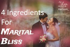 4 Ingredients of Marital Bliss--find it even after adversity.