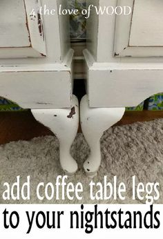 how to add legs to furniture, coffee tables, angel wings, furniture makeover, ad leg, nightstand, table legs, furniture painting tips, night stand